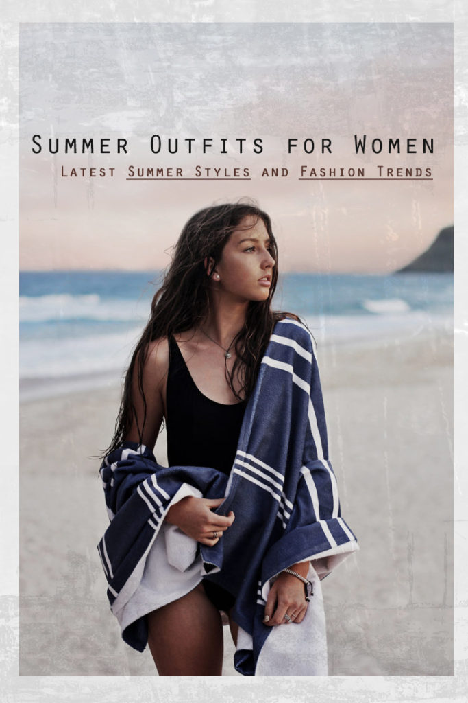 Summer Outfits for Women Latest Summer Styles and Fashion Trends ClickShipNow